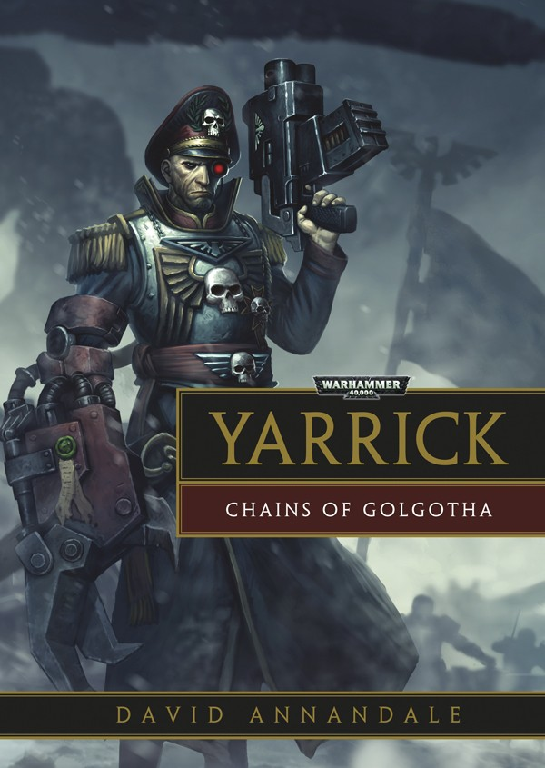 "David Annandale Yarrick ""Chains of Golgotha"""