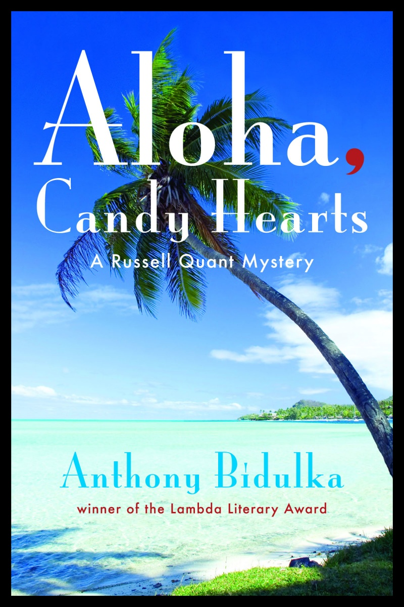 """Aloha, Candy Hearts"" Anthony Bidulka"