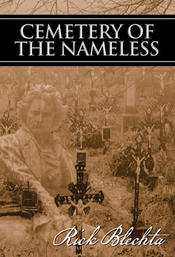 """Cemetery of the Nameless"" Rick Blechta"