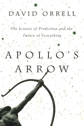 """apollo's arrow"" david orrell"
