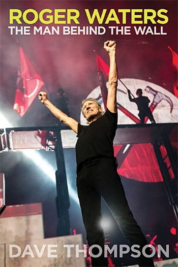 Roger Waters The Man Behind the Wall